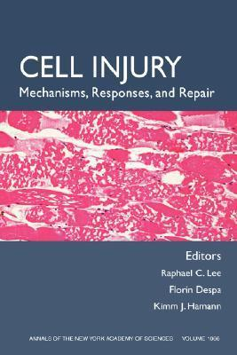 Cell Injury: Mechanisms, Responses, and Therapeutics, Volume 1066  by  R.C. Lee