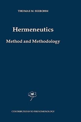 Hermeneutics. Method and Methodology  by  T. M. Seebohm