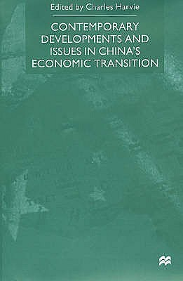 Contemporary Developments And Issues In Chinas Economic Transition  by  Charles Harvie
