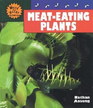 Meat-Eating Plants  by  Nathan Aaseng