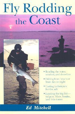 Fly Rodding the Coast  by  Ed Mitchell