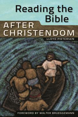 Reading the Bible After Christendom  by  Lloyd Pietersen