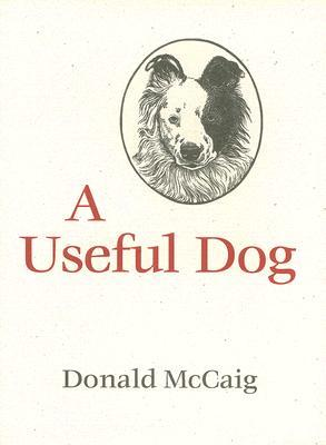 A Useful Dog  by  Donald McCaig