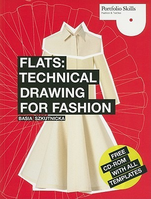 Flats: Technical Drawing for Fashion  by  Basia Szkutnicka