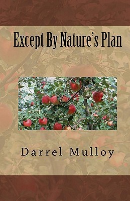 Except Natures Plan by Darrel Mulloy
