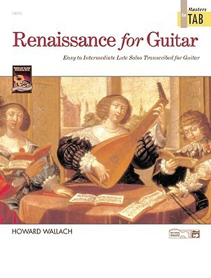 Renaissance for Guitar -- Masters in Tab: Easy to Intermediate Lute Solos Transcribed for Guitar  by  Tammy Waldrop