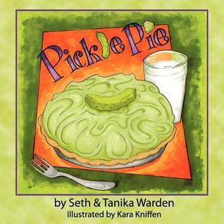 Pickle Pie  by  Tanika Warden