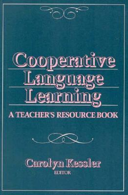 Cooperative Language Learning: A Teachers Resource Book  by  Carolyn Kessler