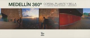 Medellín 360°: Cordial, pujante y bella  by  Carolina Jaramillo