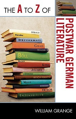 The A to Z of Postwar German Literature  by  William Grange