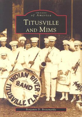 Titusville and Mims  by  Benjamin D. Brotemarkle
