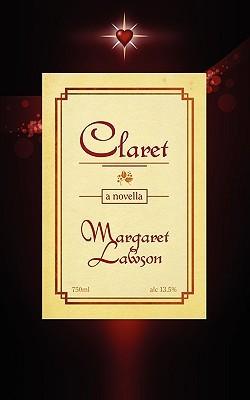 Claret: A Novella  by  Margaret Lawson