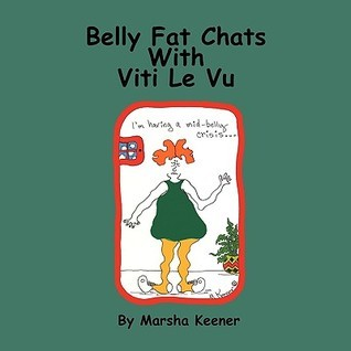 Belly Fat Chats with Viti Le Vu  by  Marsha Keener