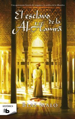 El Esclavo de Alhambra  by  Blas Malo