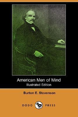 American Men of Mind (Illustrated Edition) Burton Egbert Stevenson