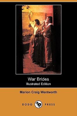 War Brides (Illustrated Edition)  by  Marion Craig Wentworth