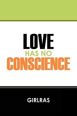 Love Has No Conscience Girlras