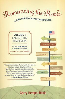 Romancing the Roads, Volume I: A Driving Divas Firsthand Guide: East of the Mississippi  by  Gerry  Davis