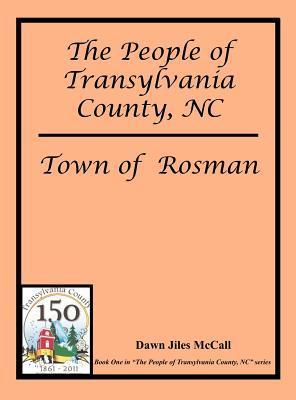 The People of Transylvania County, NC - Town of Rosman Dawn Jiles McCall