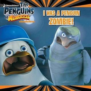 I Was a Penguin Zombie! Molly Reisner