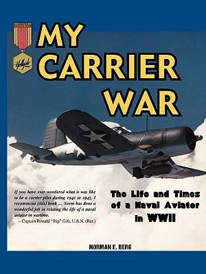 My Carrier War Norman E. Berg