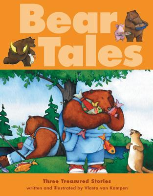 Bear Tales: Three Treasured Stories  by  Vlasta  van Kampen
