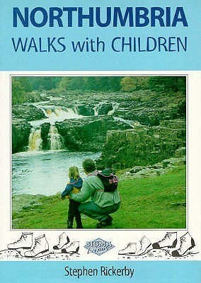 Northumbria Walks with Children. Stephen Rickerby Steve Rickerby