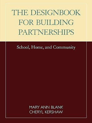 Designbook for Building Partnerships: School, Home, and Community  by  Mary Ann Blank
