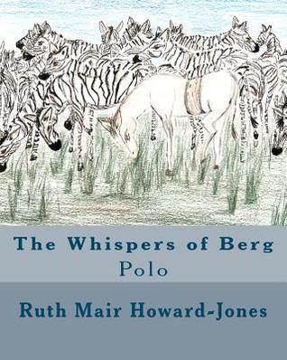 The Whispers of Berg: Polo Ruth Mair Howard-Jones