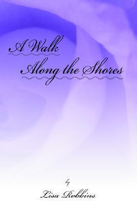 A Walk Along the Shores  by  Lisa  Robbins