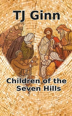 Children of the Seven Hills  by  T.j. Ginn
