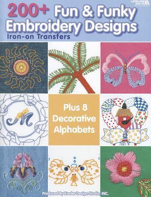 200+ Fun & Funky Embroidery Designs Iron-on Transfers (Leisure Arts #4330) Kooler Design Studio