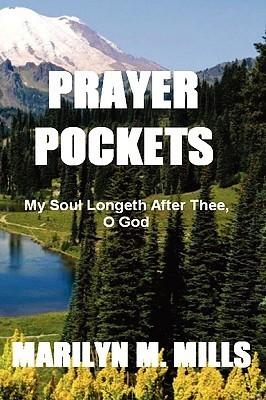 Prayer Pockets: My Soul Longeth After Thee, O God  by  Marilyn Mills