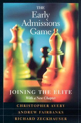 The Early Admissions Game: Joining the Elite, with a new chapter  by  Christopher M. Avery