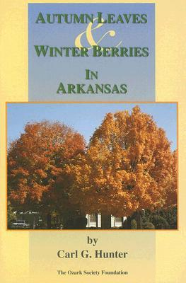 Autumn Leaves & Winter Berries in Arkansas Carl G. Hunter