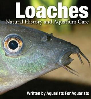Loaches: Natural History and Aquarium Care Mark MacDonald