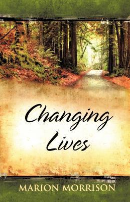 Changing Lives  by  Marion Morrison