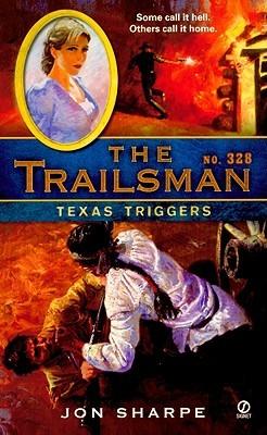 Texas Triggers (The Trailsman #328) Jon Sharpe