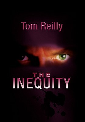 The Inequity  by  Tom  Reilly