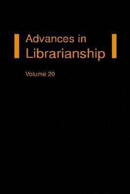 Advances in Librarianship Volume 20 (Advances in Librarianship, #20) Irene P. Godden
