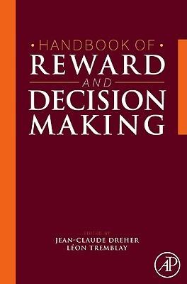 Handbook of Reward and Decision Making  by  Jean-Claude Dreher