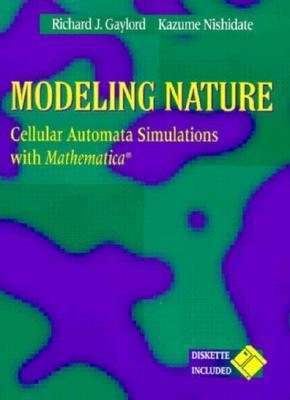 Modeling Nature: Cellular Automata Simulations with Mathematica Richard J. Gaylord