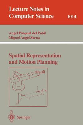 Spatial Representation And Motion Planning (Lecture Notes In Computer Science) Ángel P. del Pobil