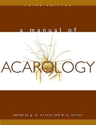 A Manual of Acarology: Third Edition  by  G. W. Krantz