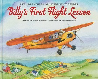 Billys First Flight Lesson: The Adventures of Little Billy Barber Elaine R. Barber
