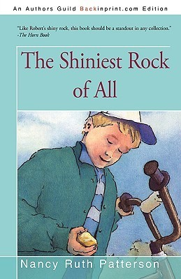 The Shiniest Rock of All Nancy Patterson