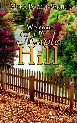 Welcome to Maple Hill  by  Myra Poteet-Smith
