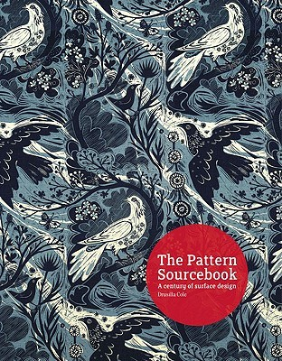The Pattern Sourcebook: A Century of Surface Design  by  Drusilla Cole