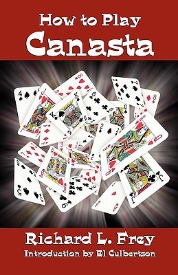 How to Play Canasta Richard L. Frey