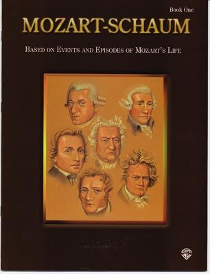 Mozart-Schaum, Bk 1: Based on Events and Episodes of Mozarts Life  by  Wolfgang Amadeus Mozart